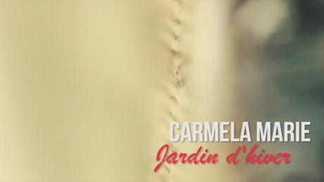 Carmela Marie – Jardin d'hiver