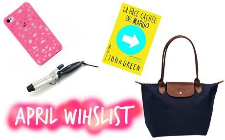 Ma wishlist d'avril !
