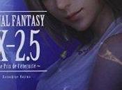 Final Fantasy X-2.5 prix l'éternité Kazushige Nojima