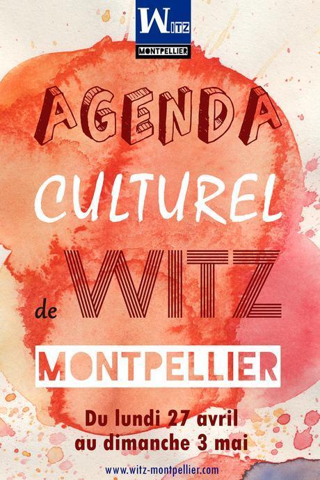 Agenda culturel de Witz Montpellier.jpg