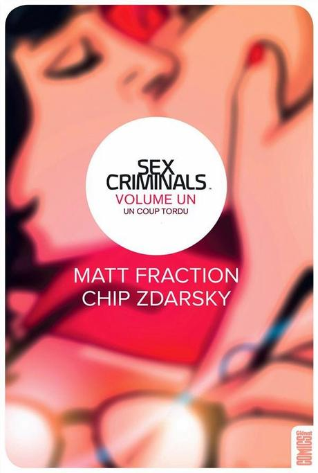 SEX CRIMINALS TOME 1 : UN COUP TORDU