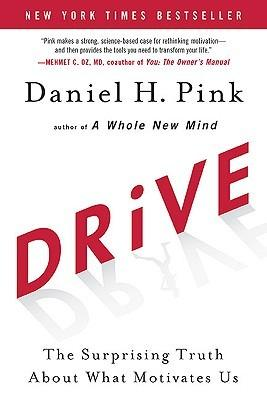 Drive: The Surprising Truth About What Motivates Us de Daniel H. Pink