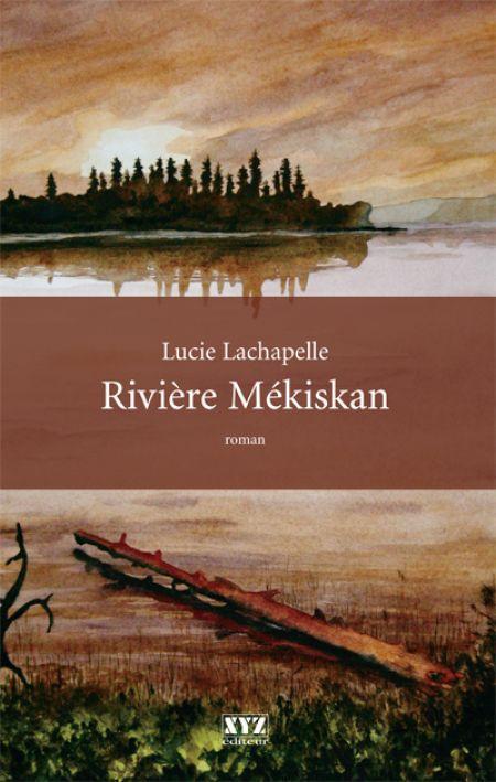 Rivière Mékiskan de Lucie LACHAPELLE