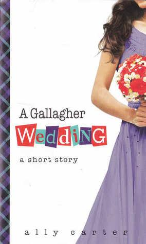 Gallagher Girls T.6.5 : A Gallagher Wedding - Ally Carter (VO)