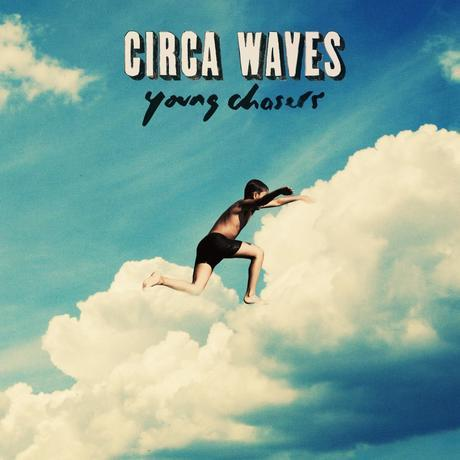 Young Chasers [Circa Waves]