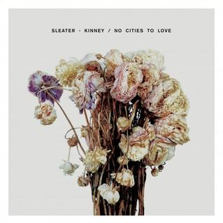 No Cities To Love [Sleater-Kinney]