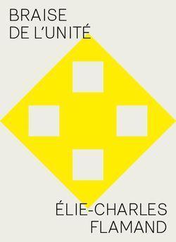 Élie-Charles Flamand,  Braise de l'unité par Isabelle Lévesque