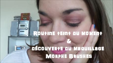 routine teint du moment + découverte du maquillage Morphe Brushes