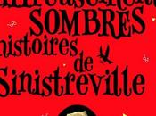 Affreusement sombres histoires Sinistreville Hubert très méchant, Christopher William Hill