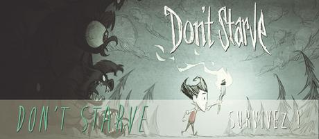 Don't Starve : survivez !