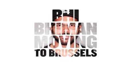 MUSIC : Moving 2 Brussels by Bhi Bhiman