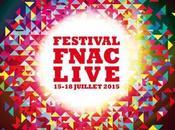 premiers noms festival Fnac Live 2015