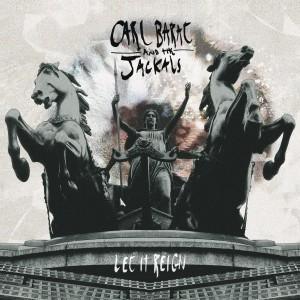 Carl Barat and The Jackals – Let It Reign