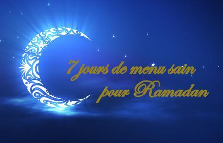 7 jours de menu sain pour Ramadan