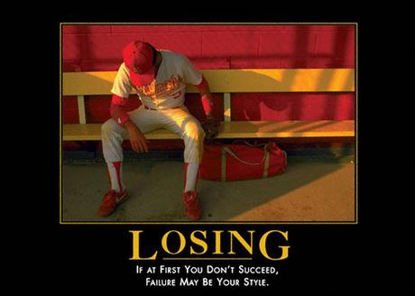 Losing : if at first you can't succeed, failure may be your style.