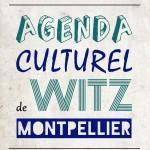Agenda culturel de Witz Montpellier : Du lundi 9 mars au dimanche 15 mars
