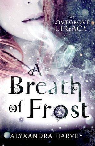 The Lovegrove Legacy T.1 : A Breath of Frost - Alyxandra Harvey (VO)