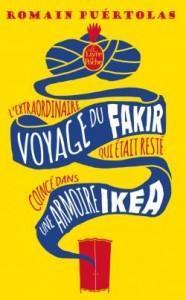 L'extraordinaire voyage du fakir qui était resté coincé dans une armoire Ikéa - Romain Puértolas (2)