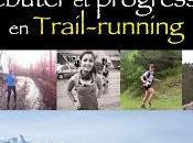 Débuter Progresser Trail Websérie Partie bonnes raisons faire trail