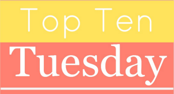 [TTT] – Top Ten Tuesday #39 – My ten favorite Top Ten
