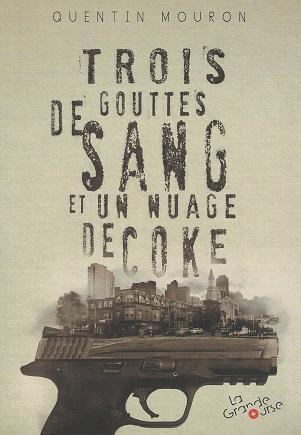 Trois gouttes de sang et un nuage de coke, de Quentin Mouron