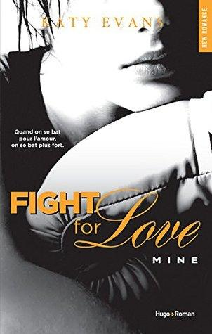 Fight for Love T.2 : Mine - Katy Evans