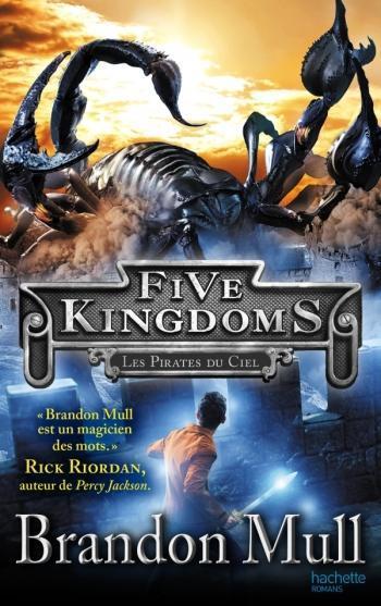 Five kingdoms 1- Les pirates du ciel - Brandon Mull