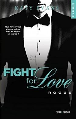 Fight for Love T.4 : Rogue - Katy Evans