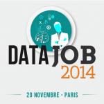 DataJob 2014, le retour du premier salon du recrutement des professionnels du Big Data