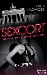 Sexcort, tome 5 : Berlin de Gilles Milo-Vacéri