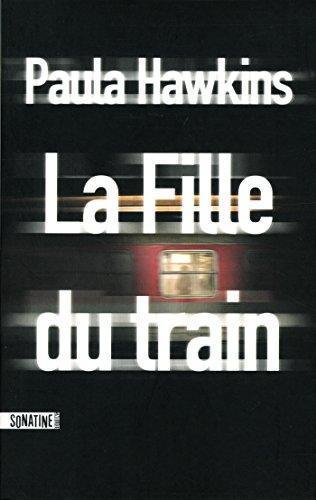 Nous vous recommandons la lecture du livre intitulé « La Fille du train », par Paula Hawkins, disponible chez Amazon