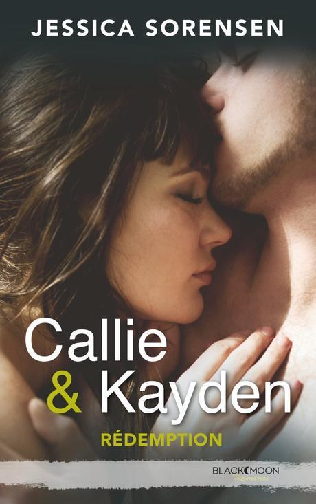 Callie & Kayden  - Tome 2 - Rédemption de Jessica Sorensen
