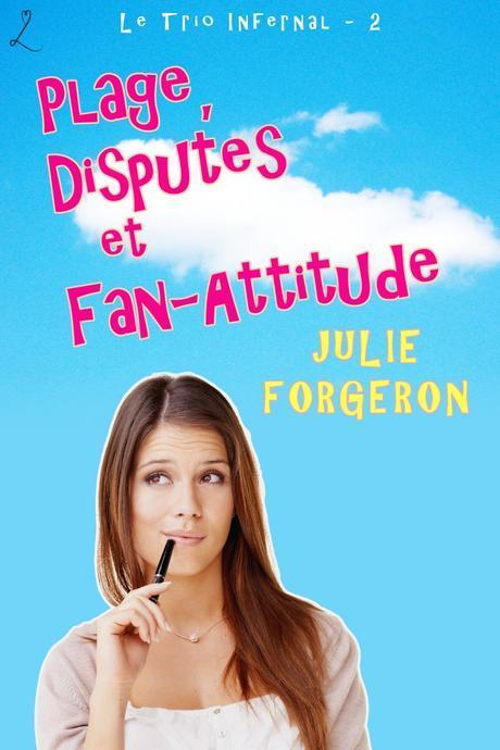 Plage, disputes et fan-attitude de Julie Forgeron