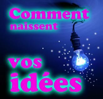 comment naissent les idees