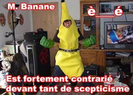 M. Banane est fortement contrarié