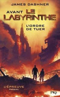 Avant le labyrinthe: L'ordre de tuer - James Dashner