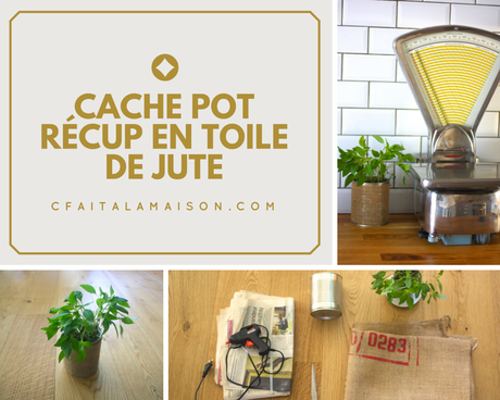 tutoriel diy cache pot r cup avec de la toile de jute et boite de conserve lire. Black Bedroom Furniture Sets. Home Design Ideas