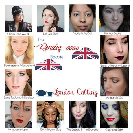 ~ RDV Beauté «London Calling» ~