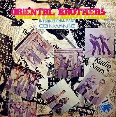 Oriental Brothers International Band* ‎– Obi Nwanne Label: Afrodisia ‎– DWAPS 2090 Format: Vinyl, LP, Album Pays: Nigeria Date: 1980 Genre: Funk / Soul Style: Afrobeat