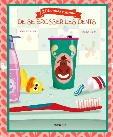 20 bonnes raisons de se brosser les dents, Romain Guyard & Michael Escoffier