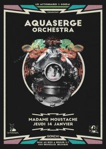 """Gonzaï Nights"" release party in Brussels – Aquaserge Orchestra + Julien Gasc chez Madame Moustache - Bruxelles le 14 janvier 2016"