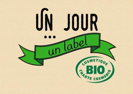 un jour un label cosmébio cosmétique biologique charte que garantit naturel sain garantit