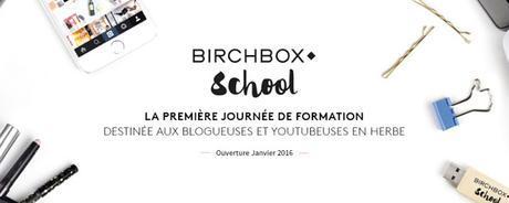 Birchbox School : retour et bilan de cette journée