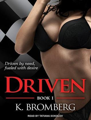 Driven T.1 : Driven - K. Bromberg
