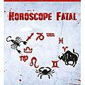Horoscope fatal