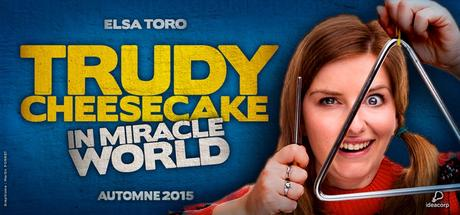 « Trudy Cheesecake In Miracle World » – la nouvelle série Made In Montpellier