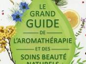 Livre grand guide l'aromathérapie soins beauté naturels