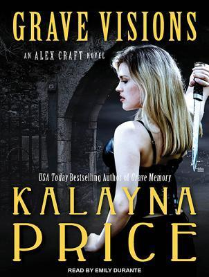 Alex Craft T.4 : Grave Visions - Kalayna Price (VO)