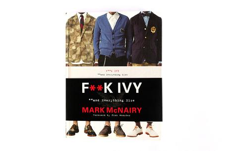 MARK MCNAIRY – F**CK IVY AND EVERYTHING ELSE