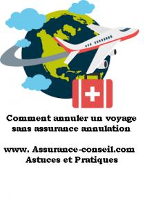 Comment annuler un voyage sans assurance annulation